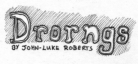 Drorngs - John-Luke Roberts